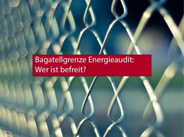Bagatellgrenze-Energieaudit